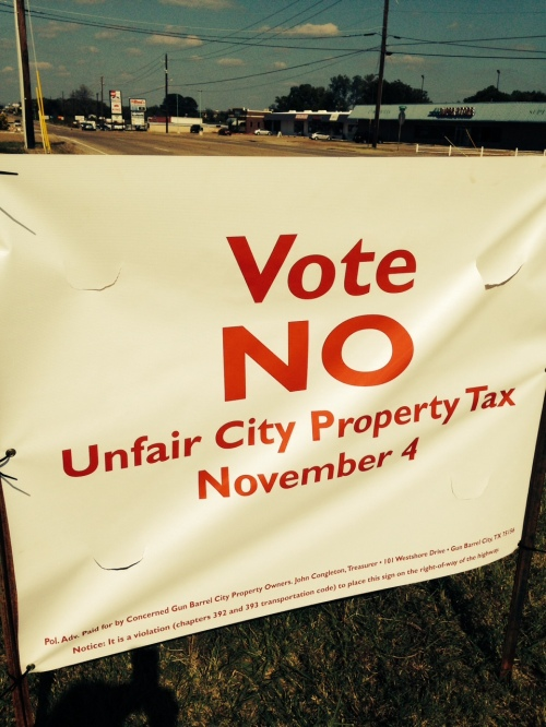 "Posted ""Vote No to Gun Barrel City Taxes"" posted throughout Gun Barrel City, Texas by John Congleton, a valued and respected homeowner in Gun Barrel City, Texas, copyright 2014 by John J. Rigo"
